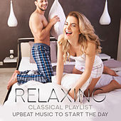 Relaxing Classical Playlist: Upbeat Music to Start the Day de Various Artists