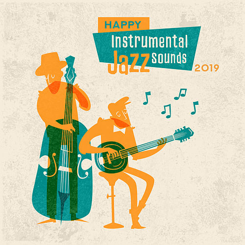 Happy Instrumental Jazz Sounds 2019 de The Jazz Instrumentals