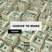 Choice To Make von Youngin
