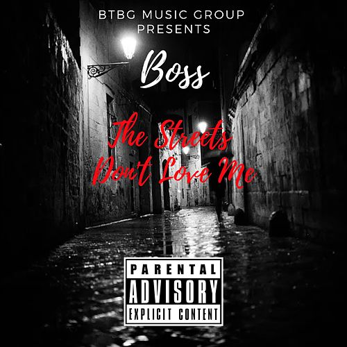 The Streets Don't Love Me by Boss