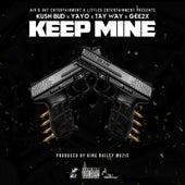 Keep Mine von Kush Bud