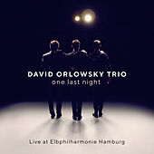 one last night - Live at Elbphilharmonie by David Orlowsky Trio