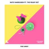 Far Away (feat. The Ready Set) van Nate VanDeusen