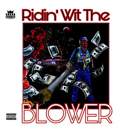 Ridin' Wit The Blower by KXNG Crooked