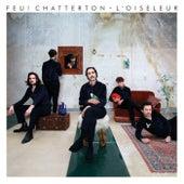 L'oiseleur de Feu! Chatterton