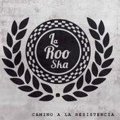 Camino a la Resistencia by La Roo-ska