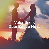 Valentine'S Date Bossa Nova by Various Artists