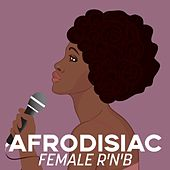 Afrodisiac: Female R'n'B von Various Artists