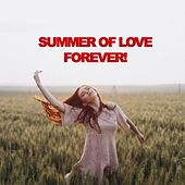 Summer of Love Forever! von Various Artists