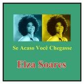 Se Acaso Você Chegasse de Elza Soares