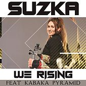 We Rising by Suzka