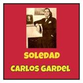 Soledad by Carlos Gardel