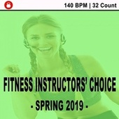 Fitness Instructors' Choice - Spring 2019 - (140 Bpm - 32 Count) [Powerful Motivated Music for Your High Intensity Interval Training] [Unmixed Workout Music Ideal for Gym, Jogging, Running, Cycling, Cardio and Fitness] von HIIT Beats