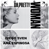 Oh, Pretty Woman (Remix) von Diego Sven
