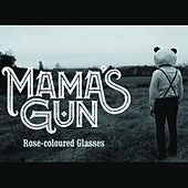 Rose-Coloured Glasses by Mamas Gun