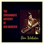 The Consummate Artistry of Ben Webster von Ben Webster