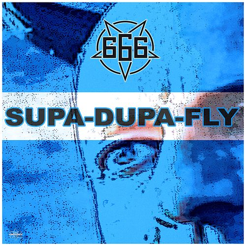 Supa-Dupa-Fly (Slasherz Remix) by 666