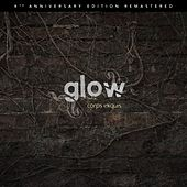 Corps Exquis (10th Anniversary Remastered Edition) by Glow