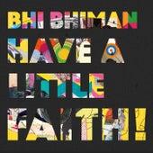 Have a Little Faith! by Bhi Bhiman