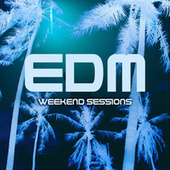 Weekend Sessions: EDM by Various Artists