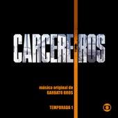 Carcereiros - Temporada 1 - Música Original de Garbato Bros de Garbato Bros