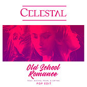 Old School Romance (Pop Edit) by Celestal