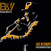 Live In Europe From Bremen To Paris (Live) by Big Daddy Wilson