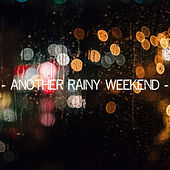 Another Rainy Weekend by Nature Sounds (1)