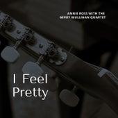 I Feel Pretty by Annie Ross