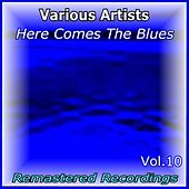 Here Comes the Blues Vol. 10 by Various Artists