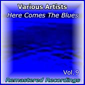 Here Comes the Blues Vol. 9 by Various Artists