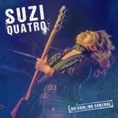 No Soul/no Control by Suzi Quatro