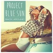 Back Around von Project Blue Sun