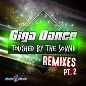 Touched by the Sound (The Remixes Pt. 2) by Giga Dance
