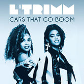 Cars That Go Boom (Dio Mixes) de L'Trimm