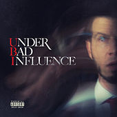 Under Bad Influence 2 by Ubi