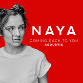 Coming Back to You (Acoustic versions) by Naya