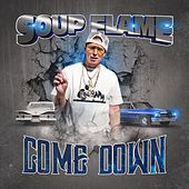 Come Down by Soup Flame