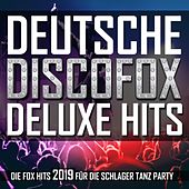 Deutsche Discofox Deluxe Hits - Die Fox Hits 2019 für die Schlager Tanz Party by Various Artists