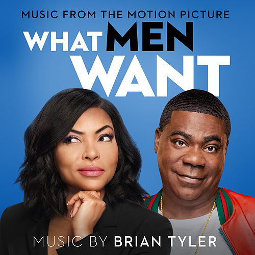 What Men Want (Music From The Motion Picture) de Brian Tyler