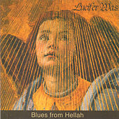 Blues from Hellah de Lucifer Was