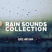 River and Rain von Rain Sounds Collection