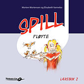 Spill Fløyte 2 Lydeksempler - Lærebok av Morten Mortensen og Elisabeth Vannebo de Various Artists