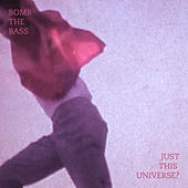 Just This Universe - EP by Bomb the Bass