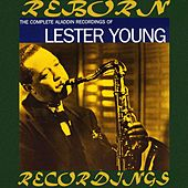 The Complete Aladdin Recordings, 1942-47  (HD Remastered) by Lester Young
