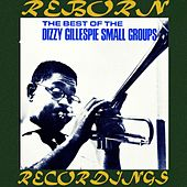 The Best Of The Dizzy Gillespie Small Groups (HD Remastered) de Dizzy Gillespie