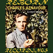 Il Faut Savoir (HD Remastered) by Charles Aznavour