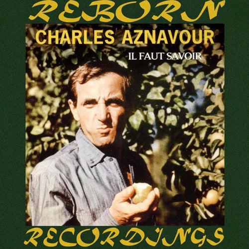 Il Faut Savoir (HD Remastered) de Charles Aznavour
