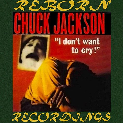 I Don't Want to Cry  (HD Remastered) de Chuck Jackson