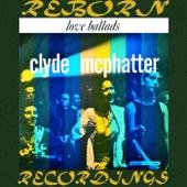 Love Ballads (HD Remastered) von Clyde McPhatter